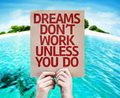 Dreams Don't Work Unless You Do card — Stock Photo