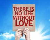 There Is No Life Without Love card — Stock Photo