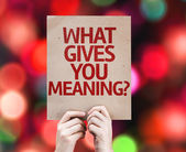What Gives You Meaning? card — Stock Photo