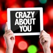 Tablet pc with text Crazy About You — Stock Photo #67091219