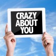 Tablet pc with text Crazy About You — Stock Photo #67091245
