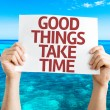 Good Things Take Time card — Stock Photo #67109163