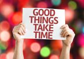 Good Things Take Time card — Stock Photo