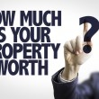 Text: How Much is your Property Worth? — Foto Stock #69399563