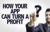 Text: How Your App Can Turn a Profit? — 图库照片