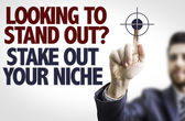 Text: Looking to Stand Out? Share Out Your Niche — Stock Photo