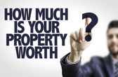 Text: How Much is your Property Worth? — Stock Photo