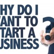 Text: Why Do I Want to Start a Business? — Stock Photo #71125417