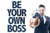 Text: Be Your Own Boss — Stock Photo