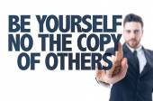 Text: Be Yourself Not The Copy of Others — Stock Photo