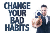 Text: Change Your Bad Habits — Stock Photo