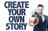 Text: Create Your Own Story — Stock Photo