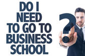 Text: Do I Need to Go to Business School? — Stock Photo