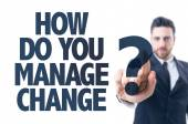 Text: How Do You Manage Change? — Stock Photo
