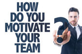 Text: How Do You Motivate Your Team? — Stock Photo