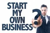 Text: Start My Own Business? — Stock Photo
