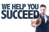Text: We Help You Succeed — Stock Photo
