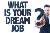 Text: What is Your Dream Job? — Stock Photo