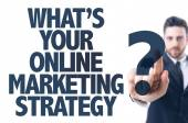 Text: Whats Your Online Marketing Strategy? — Stock Photo