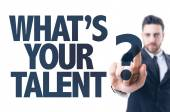 Text: What's Your Talent? — Stock Photo