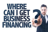 Text: Where Can I Get Business Financing? — Stock Photo