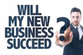 Text: Will My New Business Succeed? — Stock Photo