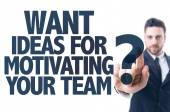 Text: Want Ideas For Motivating Your Team? — Stock Photo