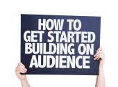 How To Get Started Building on Audience card — Stock Photo