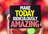 Make Today Ridiculously Amazing card — Stock Photo