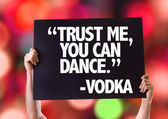 """""""Trust Me You Can Dance"""" -Vodka card — Stock Photo"""
