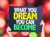 What You Dream You Can Become card — Stock Photo