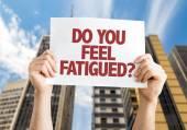 Do You Feel Fatigued card — Stock Photo