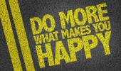 Do More What Makes You Happy text on the road — Stock Photo