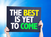 The Best is Yet to Come card — Stock Photo