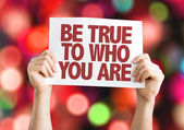 Be True To Who You Are placard — Stock Photo