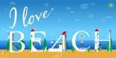 Inscription I love beach. Vector Illustration — Stock Vector