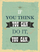 If you think you can do it, you can. — Wektor stockowy