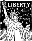 Liberty Now And Forever — Stock Vector