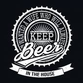 Wanted A Wife Who Will Always Keep Beer In The House T-shirt Typ — Stock Vector