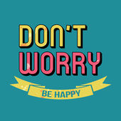 Don't Worry Be Happy T-shirt Typography, Vector Illustration — Stock Vector