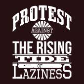 Protest Against The Rising Tide of Laziness T-shirt Typography,  — Stock Vector
