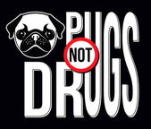 Pugs Not Drugs, T-shirt Typography Graphics, Vector Illustration — Stock Vector