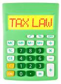 Calculator with TAX LAW on display on white — Stock Photo