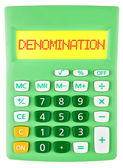 Calculator with DENOMINATION on display — Stock Photo