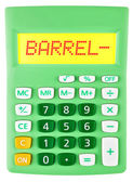 Calculator with BARREL- on display — Stock Photo