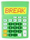 Calculator with BREAK on display isolated — Zdjęcie stockowe
