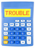 Calculator with TROUBLE on display — Stock Photo
