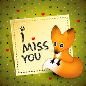 "Fox with note ""I miss you"" — Stock Vector"