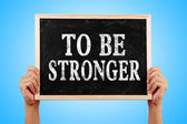 To Be Stronger — Stock Photo