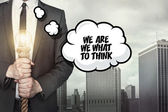We are we what to think text on speech bubble — Stock Photo